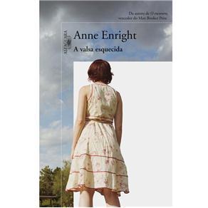 A Valsa Esquecida - Anne Enright