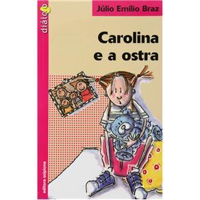 Carolina e a Ostra - Júlio Emílio Braz
