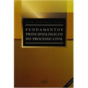 Fundamentos Principiologicos do Processo Civil