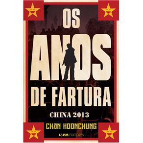 Os Anos de Fartura: China 2013
