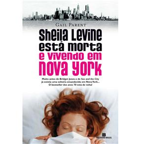 Sheila Levine Esta Morta e Vivendo em Nova York