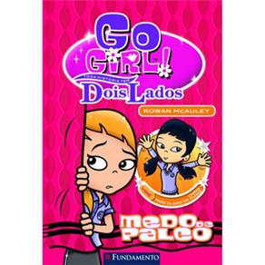 Go Girl Toda História Tem Dois Lados: Medo de Palco - Volume 2