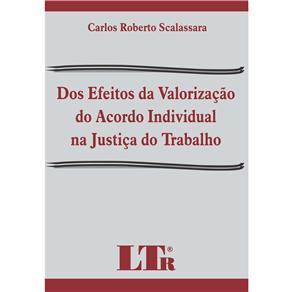 Dos Efeitos da Valorização do Acordo Individual na Justiça do Trabalho