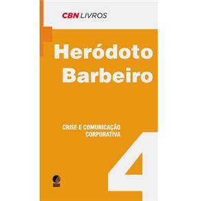 Crise e Comunicação Corporativa - Coleção Cbn Livros