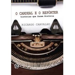 Cardeal e o Repórter, O