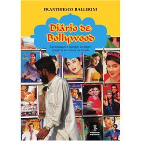 Diario de Bollywood - Curiosidades e Segredos da Maior Industria de Cinema