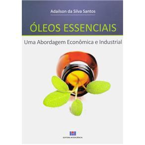 Óleos Essenciais: uma Abordagem Econômica e Industrial