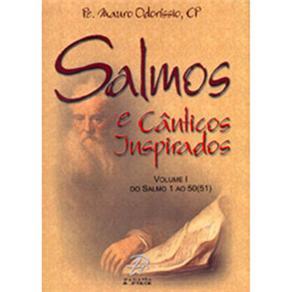 Salmos e Cânticos Inspirados: do Salmo 1 ao 50 (51) - Volume 1