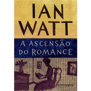 Ascensao do Romance, A