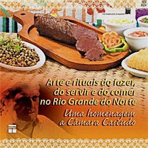 Artes e Rituais do Fazer, do Servir e do Comer no Rio Grande do Norte