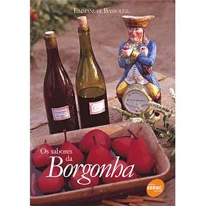 Sabores da Borgonha, Os