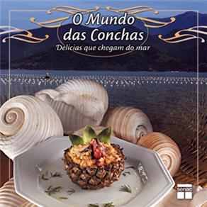Mundo das Conchas, o - Delicias Que Chegam do Mar