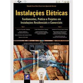 Instalacoes Eletricas - Fundamentos, Pratica e Projetos em Instalacoes Residenciais e Comerciais