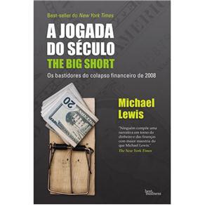Jogada do Seculo, a The Big Short; os Bastidores do Colapso Financeiro de 2008