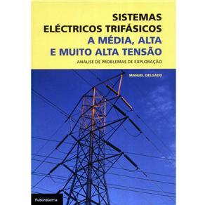 Sistemas Eléctricos Trifásicos: a Média Alta e Muito Alta Tensão