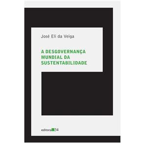 Desgovernanca Mundial da Sustentabilidade, A
