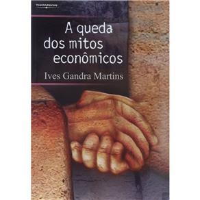 Queda dos Mitos Econômicos, A