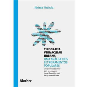 Tipografia Vernacular Urbana - Coleção Pensando o Design