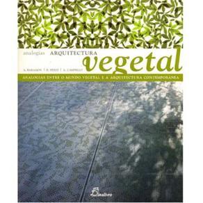 Analogias Arquitectura - Vegetal: Analogias Entre o Mundo Vegetal e a Arquitectura Contemporânea