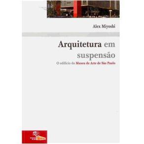 Arquitetura em Suspensão: o Edifício do Museu de Arte de São Paulo - Coleção Florada das Artes