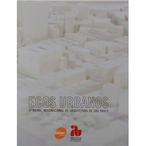 Ecos Urbanos - 8ª Bienal Internacional de Arquitetura