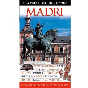 Madri: o Guia Que Mostra o Que os Outros Só Contam
