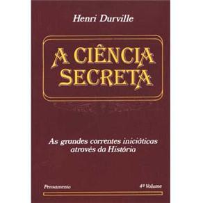 Ciência Secreta, a - Vol. 4