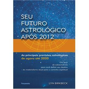 Seu Futuro Astrológico Após 2012