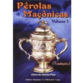 Pérolas Maçonicas: (traduções) - Volume 03