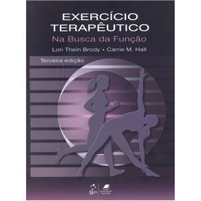 Exercício Terapêutico: na Busca da Função - Lori Thein Brody e Carrie M. Hall