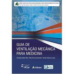 Guia de Ventilação Mecânica para Medicina - Fernando Sabia Tallo, Hélio Penna Guimarães e Renato Delascio Lopes