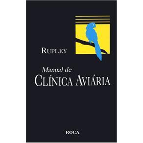 Manual de Clínica Aviária - Agnes E. Rupley