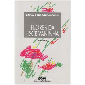 As Flores da Escrivaninha - Leyla Perrone-moisés