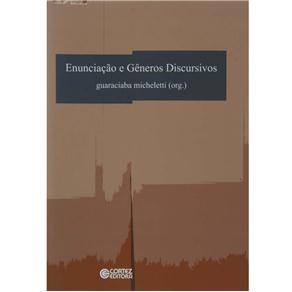 Enunciação e Gêneros Discursivos - Guaraciaba Micheletti