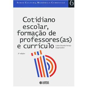 Cotidiano Escolar, Formacao de Professores(as) e Curriculo