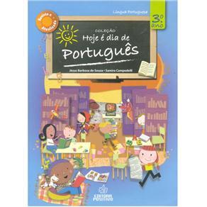 Hoje e Dia de Portugues - Fundamental 1 - 3 Ano / 2 Série