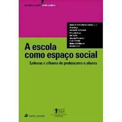 A Escola Como Espaço Social: Leituras e Olhares de Professores e Aluno