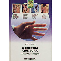 Energia Que Cura, a - a Saúde na Ponta dos Dedos
