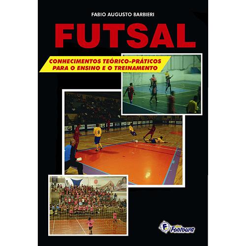 Futsal - Conhecimentos Teóricos-práticos para o Ensino e Treinamento