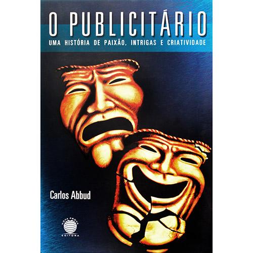 O Publicitário: uma História de Paixão, Intrigas e Criatividades - Disal S.a.distribuidores Assoc.de Livros