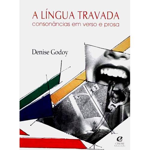 Língua Travada, a - Consonâncias em Verso e Prosa