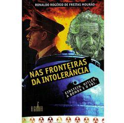 Nas Fronteiras da Intolerância Einstein, Hitler, a Bomba e o Fbi