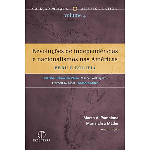 Revoluções de Independências e Nacionalismos nas Américas - Vol. 4 - Peru e Bolívia