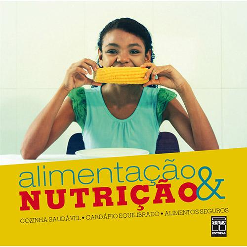 Alimentação e Nutrição: Cozinha Saudável, Cardápio Equilibrado, Alimentos Seguros