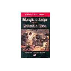 Educação e Justiça Versus Violencia e Crime