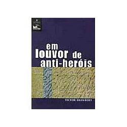Em Louvor de Anti-heróis