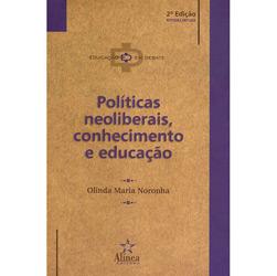 Políticas Neoliberais, Conhecimento e Educação
