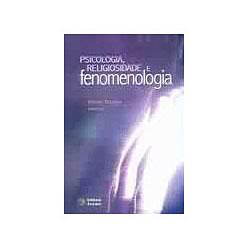 Psicologia, Religiosidade e Fenomenologia