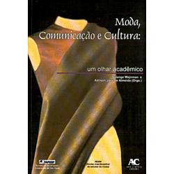 Moda, Comunicaçao e Cultura: