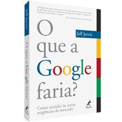 Que o Google Faria?, O